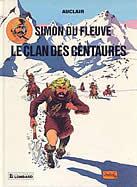 couverture da la BD Simon du fleuve représentant Simon traqué dans la neige par des cavaliers