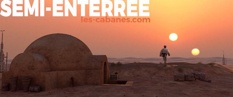 cabanes semi-enterrées sur star wars